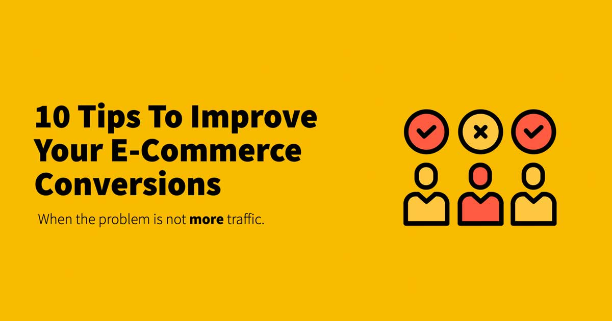 10 Tips To Improve Your E-Commerce Conversions